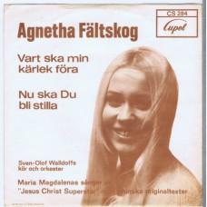 AGNETHA FÄLTSKOG - Vart Ska Min Kärlek Föra / Nu Ska Du Bli Stilla (Cupol CS 284) Sweden 1972 PS 45 (ABBA)