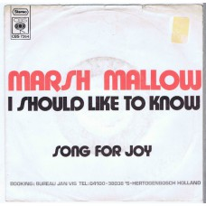 MARSH MALLOW I Should Like To Know / Song For Joy (CBS 7264) Holland 1971 PS 45