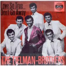 TIELMAN BROTHERS Love So True / Don't Go Away (Ariola 18056 AT) Germany 1965 PS 45