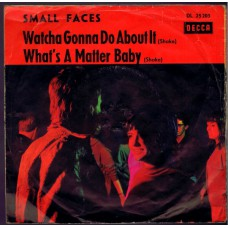 SMALL FACES Watcha Gonna Do About It / What's A Matter Baby (Decca DL 25203) Germany 1965 PS 45