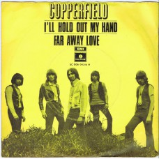 COPPERFIELD I'll Hold Out My Hand / Far Away Love (Parlophone 04316) Holland 1968 PS 45