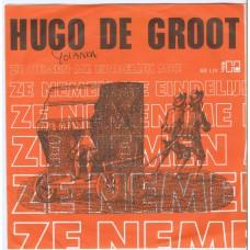 HUGO DE GROOT Ze Nemen Me Eindelijk Mee / Eem Kjilednie Em Nemen Ez (Havoc SH 119) Holland 1966 PS 45