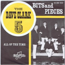 DAVE CLARK FIVE Bits And Pieces / All Of The Time (Columbia 7210) Holland 1964 PS 45