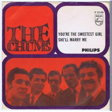 CHUMS You're The Sweetest Girl / She'll Marry Me (Philips 333686) Holland 1967 PS 45