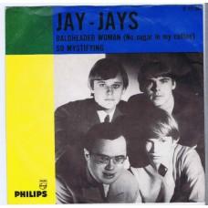 JAY JAYS Baldheaded Woman / So Mystifying (Philips 327968) Holland 1966 PS 45