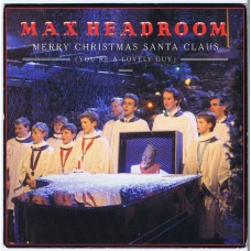 MAX HEADROOM Merry Christmas Santa Claus (You're A Lovely Guy) / Gimme Shades (Chrysalis Claus 1) UK 1986 PS 45