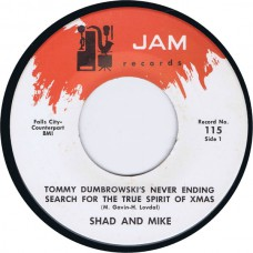 SHAD AND MIKE Tommy Dumbroski's Never Ending Search For The True Spirit Of Christmas / The Christmas Turkey (Jam 115) USA 1967 45