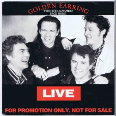 GOLDEN EARRING When The Lady Smiles (Live) / Back Home (Live) (Columbia 6575450) Holland 1991 Promo Only PS 45