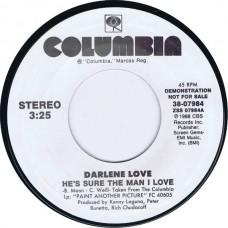 DARLENE LOVE He's Sure The Man I Love / same side (Columbia 38-07984) USA 1988 Promo 45