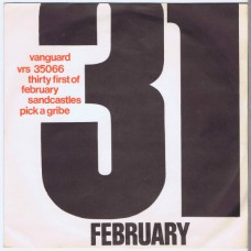 31ST OF FEBRUARY Sandcastles / Pick A Gribe (Vanguard VRS 35066) Holland 1969 PS 45