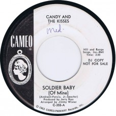CANDY AND THE KISSES Soldier Baby (Of Mine) / -- (Cameo C 355) USA 1965 one sided white label Promo 45