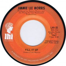 JIMMIE LEE MORRIS Fill It Up / Talk About Lonesome (LHI 23) USA 1970 promo 45 (Lee Hazlewood)