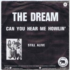 DREAM Can You Hear Me Howlin / Still Alive (Pink Elephant PE 22550) Holland 1971 PS 45 (Post 'Mother's Love')