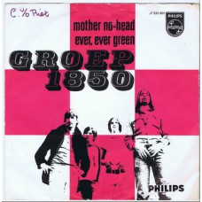 GROEP 1850 Mother No-Head / Ever Ever Green (Philips 333901 JF) Holland 1967 PS 45