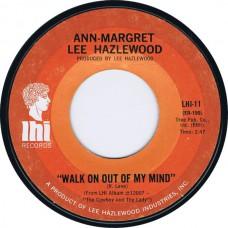 ANN-MARGRET & LEE HAZLEWOOD Walk On Out Of My Mind / Hangin' On (LHI 11) USA 1969 45