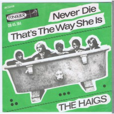 HAIGS Never Die / That's The Way She Is (Funckler / Artone DB 45184) Holland 1965 PS 45