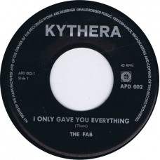 FAB I Can Only Give You Everything / Our Little Rendez-Vous (Kythera APD 002) Holland 1967 45