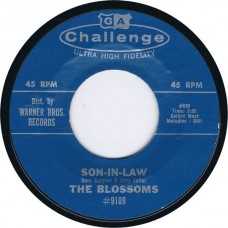 BLOSSOMS Son-In-Law / I'll Wait (Challenge 9109) USA 1961 45