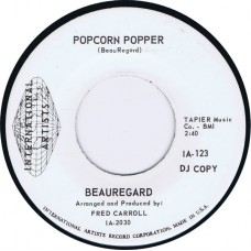 BEAUREGARD Popcorn Popper / Mama Never Taught Me How To Jelly Roll (International Artists IA 123) USA 1968 Promo 45