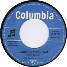 DAVE CLARK FIVE Catch Us If You Can / Move On (Columbia C 23011) Germany 1965 PS 45