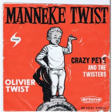 CRAZY PETE AND THE TWISTERS Manneke Twist / Olivier Twist (Artone DR 25124) Holland 1962 PS 45