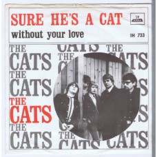 CATS Sure He's A Cat / Without You Love (Imperial IH 733) Holland 1967 PS 45