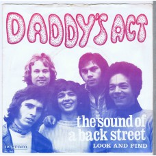 DADDY'S ACT The Sound Of A Back Street / Look and Find (Negram NG 163) Holland 1969 PS 45