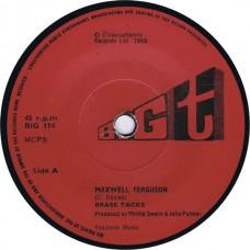 BRASS TACKS Maxwell Ferguson / Sunshine After Rain (Big T Big 114) UK unofficial repress of 1968 45