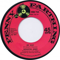SAMANTHA JONES My Way (Penny Farthing 734) UK 1970 CS 45