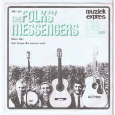FOLKS'  MESSENGERS Black Girl / Soft Blows The Summerwind (Muziek Expres ME 1004) Holland 1965 PS 45