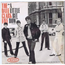 DAVE CLARK FIVE A Little Bit Now / You Don't Play Me Around (EPIC 5-10209) USA 1967 PS 45