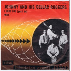 JOHNNY AND HIS CELLAR ROCKERS I Love You (Yes I Do) / Why (AT 10 106) Holland 1964 PS 45