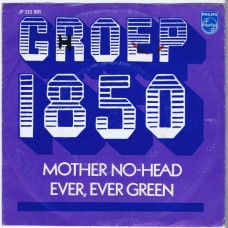 GROEP 1850 Mother No-Head / Ever Ever Green (Philips JF 333901) Holland 1967 AS 45
