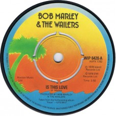 BOB MARLEY AND THE WAILERS Is This Love / Crisis (Island WIP 6420) UK 1978 45