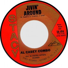 Stacy 494 AL CASEY COMBO Jivin' Around / Doin' The Shotish USA 1962 45 (Hazlewood)