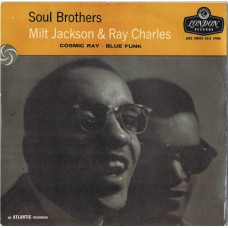 MILT JACKSON AND RAY CHARLES - SOUL BROTHERS Cosmic Ray / Blue Funk (London EZ-K 19048) UK 1958 PS 45