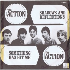 ACTION, THE Shadows and Reflections / Something Has Hit Me (Parlophone R 5610) Holland 1967 PS 45