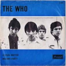 WHO, THE A Legal Matter / Instant Party (Brunswick 05956) Holland 1966 PS 45