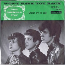 DAVID COPPERFIELD STYLE Won't Have You Back / Didn't Try To Call (Relax 45.092) Holland 1968 PS 45
