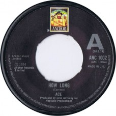 ACE How Long / Sniffin' About (Anchor ANC 1002) UK 1974 45