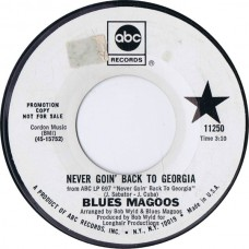 BLUES MAGOOS Never Goin' Back To Georgia / Feelin' Time (I Can Feel It) (ABC Records 11250) USA 1969 promo 45