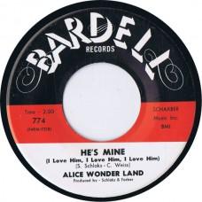 ALICE WONDER LAND He's Mine / Cha Linde (Bardell 774) USA 1963 45