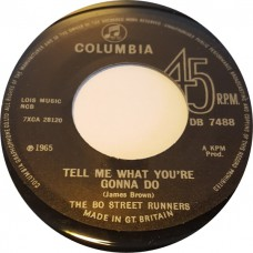 BO STREET RUNNERS Tell Me What You're Gonna Do / And I Do Just What I Want (exact repro of Columbia DB 7488) UK 1965 45