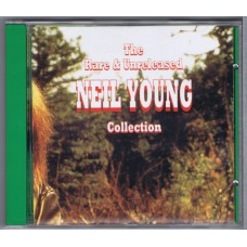 NEIL YOUNG The Rare & Unreleased Neil Young Collection (Living Legend LLRCD 213) Italy 1993 CD