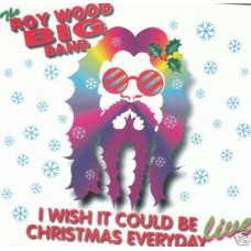 ROY WOOD BIG BAND I Wish It Could Be Christmas Everyday (Woody WOODY 001CD / 5018766953916) UK 1995 CD EP
