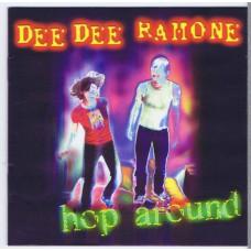 DEE DEE RAMONE Hop Around (Corazong 2000 006) EU 2000 CD