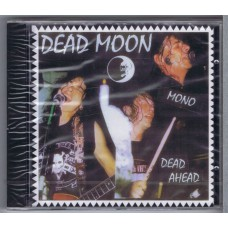 DEAD MOON Dead Ahead (Music Maniac Records MMCD 073) Germany 2004 CD
