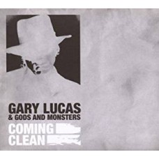 GARY LUCAS & GODS AND MONSTERS Coming Clean (Dawa Records DW CD 010) Holland 2007 CD