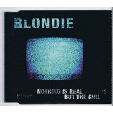 BLONDIE Nothing Is Real But The Girl (Beyond 74321669472) Europe 1999 EP CD
