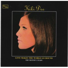 KIKI DEE Love Makes The World Go Round: The Motown Years (Tamla Motown 983 179-5 / 602498317952) EU 1970 CD